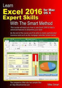 Learn Excel 2016 Expert Skills for Mac OS X with the Smart Method