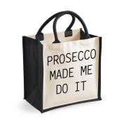 Medium Jute Bag Prosecco Made Me Do It Black Bag Mothers Day Friend Birthday Christmas Present