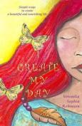 I Create My Day