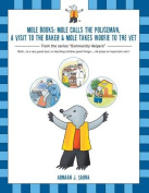 Mole Books: Mole Calls the Policeman, a Visit to the Baker & Mole Takes Woofie to the Vet