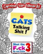 Cats Talking Shi#!