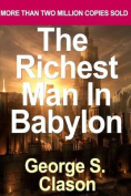 The Richest Man in Babylon by Clason, George S.