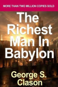 The Richest Man in Babylon (the Original Version Restored and Revised)