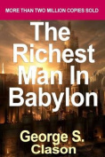 By George S. Clason the Richest Man in Babylon