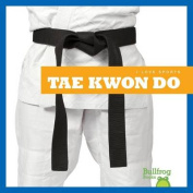 Tae Kwon Do (I Love Sports)