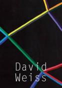 David Weiss: Works, 1968-1979