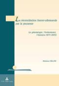 La Reconciliation Franco-Allemande Par La Jeunesse [FRE]
