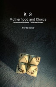 Motherhood and Choice - Feminist Debates on Non-Normative Motherhood