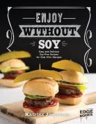 Enjoy Without Soy