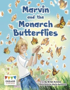 Marvin and the Monarch Butterflies (Engage Literacy