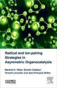 Radical and Ion-pairing Strategies in Asymmetric Organocatalysis