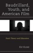 Baudrillard, Youth, and American Film