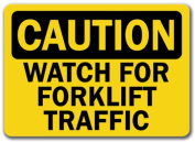 Caution Sign - Watch For Forklift Traffic - 25cm x 36cm OSHA Safety Sign
