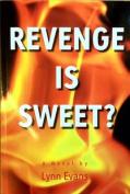 Revenge is Sweet?