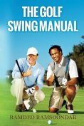 The Golf Swing Manual