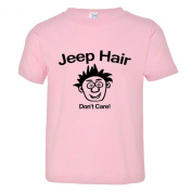 Toddler Jeep Hair Dont Care Messy Hair Soft-Style High Quality Tee