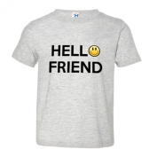 Toddler Hello Friend I Am Friendly Smiley Face Soft-Style High Quality Tee