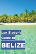 LAN Sluder's Guide to Belize