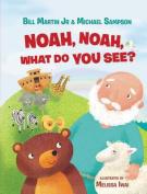 Noah, Noah, What Do You See? [Board book]