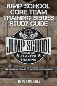 Jump School Core Team Training Series Study Guide