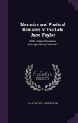 Memoirs and Poetical Remains of the Late Jane Taylor