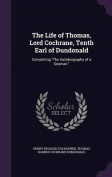 The Life of Thomas, Lord Cochrane, Tenth Earl of Dundonald