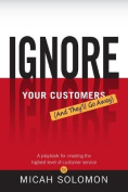 Ignore Your Customers