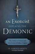 An Exorcist Explains the Demonic