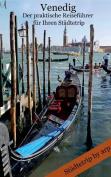 Venedig - Der Praktische Reisefuhrer Fur Ihren Stadtetrip [GER]
