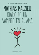 Diario de Un Vampiro En Pijama / Diary of a Vampire in Pajamas [Spanish]