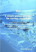 Blue 6 Simple Pieces of Music for Various Ensemble