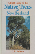 A Field Guide to the Native Trees of New Zealand