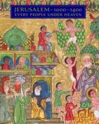 Jerusalem, 1000-1400 - Every People Under Heaven