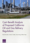 Cost-Benefit Analysis of Proposed California Oil and Gas Refinery Regulations