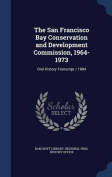 The San Francisco Bay Conservation and Development Commission, 1964-1973