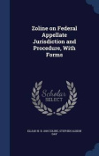 Zoline on Federal Appellate Jurisdiction and Procedure, with Forms