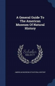 A General Guide to the American Museum of Natural History