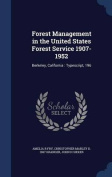 Forest Management in the United States Forest Service 1907-1952