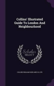 Collins' Illustrated Guide to London and Neighbourhood