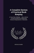 A   Complete System of Practical Book Keeping