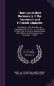 Three Lancashire Documents of the Fourteenth and Fifteenth Centuries