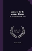 Lectures on the Atomic Theory