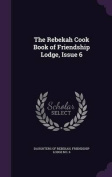 The Rebekah Cook Book of Friendship Lodge, Issue 6