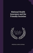National Health Insurance and the Friendly Societies