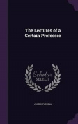 The Lectures of a Certain Professor