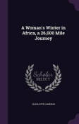 A Woman's Winter in Africa, a 26,000 Mile Journey