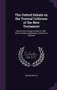 The Oxford Debate on the Textual Criticism of the New Testament