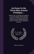 An Essay on the Thirty Nine Articles of Religion ...
