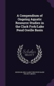 A Compendium of Ongoing Aquatic Resource Studies in the Clark Fork/Lake Pend Oreille Basin