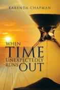 When Time Unexpectedly Runs Out